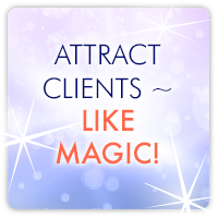 Attract Clients Like Magic