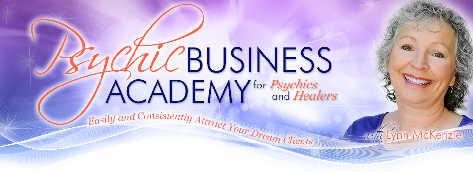 Psychic Business Academy - Easily and Consistently Attract Your Divine Right Clients - for Psychics and Healers